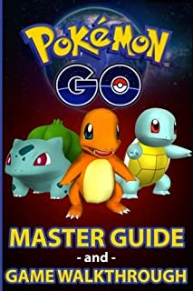 Pokemon Go: Pok?on Go Master Guide and Game Walkthrough (Pokemon Go Game, iOS, Android, Tips, Tricks, Secrets, Hints) by Troy Trainer (2016-09-21)