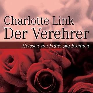 Der Verehrer                   Autor:                                                                                                                                 Charlotte Link                               Sprecher:                                                                                                                                 Franziska Bronnen                      Spieldauer: 5 Std. und 4 Min.     160 Bewertungen     Gesamt 3,9