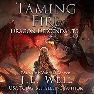 Taming Fire     Dragon Descendants, Book 3              Written by:                                                                                                                                 J.L. Weil                               Narrated by:                                                                                                                                 Vanessa Moyen                      Length: 5 hrs and 46 mins     Not rated yet     Overall 0.0
