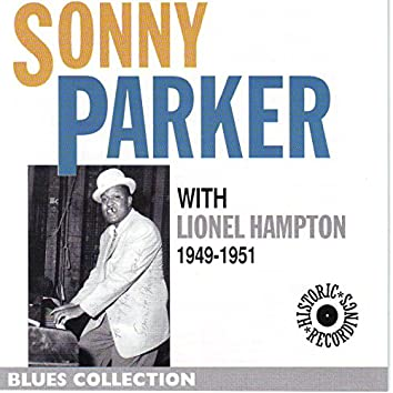 Sonny Parker With Lionel Hampton 1949-1951 (Blues Collection Historical Recordings)