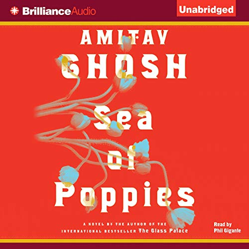 Sea of Poppies Audiobook By Amitav Ghosh cover art