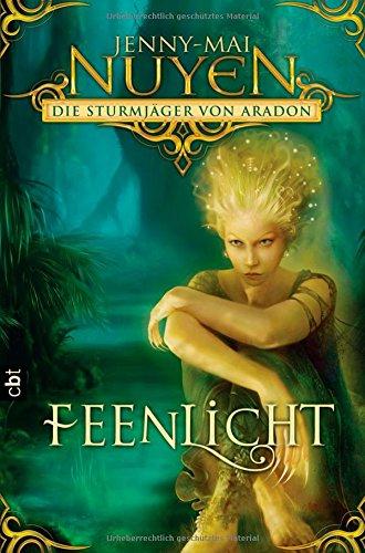 Buchseite und Rezensionen zu 'Die Sturmjäger von Aradon: Feenlicht' von Jenny-Mai Nuyen