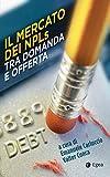 Il mercato dei NPLs tra domanda e offerta (Italian Edition)...