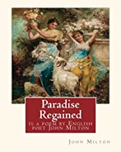 Paradise Regained, is a poem by English poet John Milton (poetry): John Milton (9 December 1608 - 8 November 1674) was an English poet, polemicist, and man of letters.