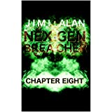 NEX GEN BREACHER: Chapter Eight (English Edition)