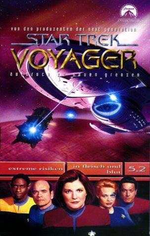 Star Trek Voyager 5.2: Extreme Risiken/In Fleisch und Blut