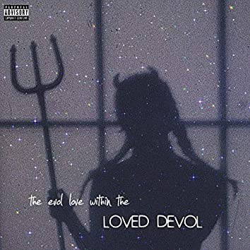 The Evol Love Within the Loved Devol