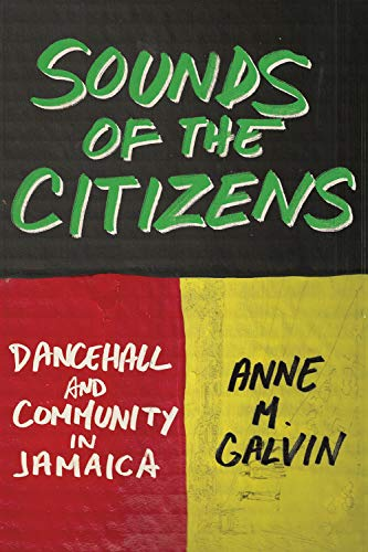 Sounds of the Citizens: Dancehall and Community in Jamaica (English Edition)