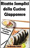 Ricette semplici della cucina Giapponese : Tante ricette semplici giapponesi