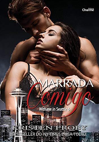 Amarrada Comigo (With me in Seattle Livro 6)