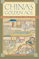 China's Golden Age: Everyday Life in the Tang Dynasty by Charles Benn(2004-10-28)