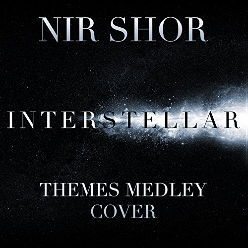 Interstellar Themes Medley: Cornfield Chase / Day One / Stay