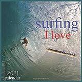I love surfing: 2021 Calendar-12 Monthly Wall Calendar