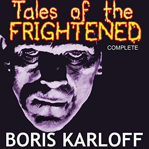 Boris Karloff Presents: Tales of the Frightened audiobook cover art