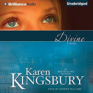 Divine                   By:                                                                                                                                 Karen Kingsbury                               Narrated by:                                                                                                                                 Sharon Williams                      Length: 9 hrs and 39 mins     113 ratings     Overall 4.6
