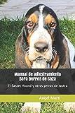 Manual de adiestramiento para perros de caza: El Basset Hound y otros perros de rastro