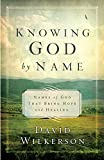 Knowing God by Name: Names of God That Bring Hope and Healing