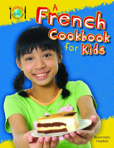 A French Cookbook for Kids (Cooking Around the World)