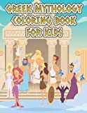 Greek Mythology Coloring Book For Kids: Greece and Roman Fantasy Coloring Pages with Gods and Goddess Including Zeus Apollo, Athena and Legends for Stress Relief Relaxation Book For Adults and Kids