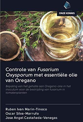 Controle van Fusarium Oxysporum met essentiƫle olie van Oregano: Bepaling van het gehalte aan Oregano-olie in het inoculum voor de bestrijding van fusarium in tomatenplanten