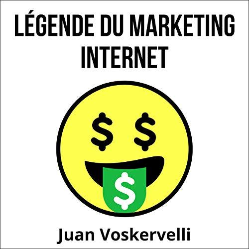 Couverture de Légende du marketing Internet