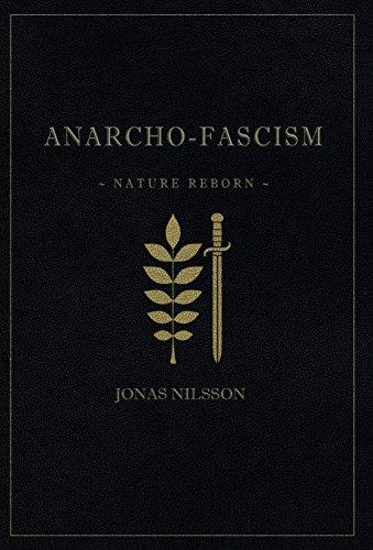 Anarcho-Fascism: Nature Reborn