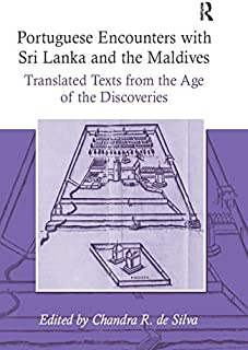Portuguese Encounters with Sri Lanka and the Maldives: Translated Texts from the Age of the Discoveries (English Edition)