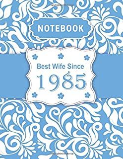 Notebook - Best Wife Since 1985: 34th Wedding Anniversary Gift for Her - Thirty-Four year Wedding Anniversary Gift for Wife Couple Married in 1985 ( 8.5 x 11 inches - 108 Pages )