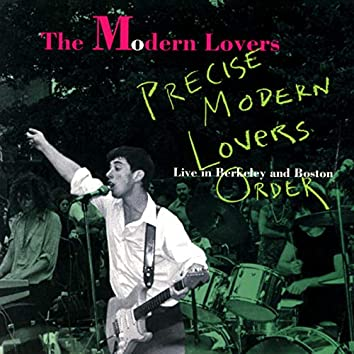 Precise Modern Lovers Order (Live In Berkeley And Boston)