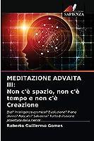 Meditazione Advaita III: Non c'è spazio, non c'è tempo e non c'è Creazione