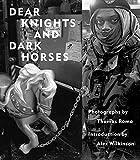 Dear Knights and Dark Horses - Alec Wilkinson