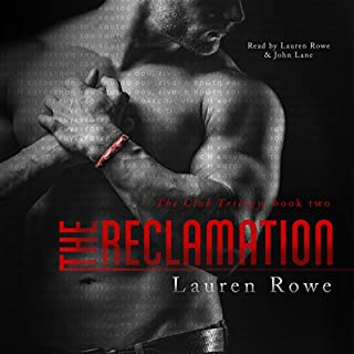 The Reclamation     The Club Trilogy, Book 2              By:                                                                                                                                 Lauren Rowe                               Narrated by:                                                                                                                                 Lauren Rowe,                                                                                        John Lane                      Length: 6 hrs and 49 mins     738 ratings     Overall 4.4