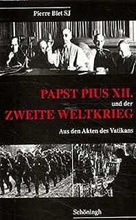Papst Pius XII. und der Zweite Weltkrieg. Aus den Akten des Vatikans.