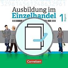 Ausbildung im Einzelhandel 1. Ausbildungsjahr - Bayern - Fachkunde und Arbeitsbuch: 451553-6 und 451559-8 im Paket