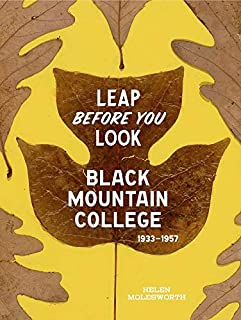 Leap Before You Look: Black Mountain College 1933¿1957