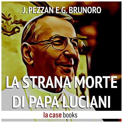 La strana morte di Papa Luciani | Jacopo Pezzan
