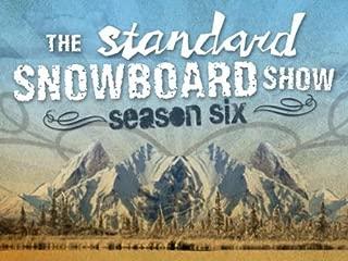 The Standard Snowboard Show Season 6