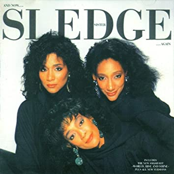 ...And Now Sister Sledge...Again