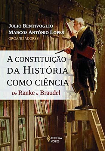Constituição da história como ciência: De Ranke a Braudel