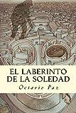 El Laberinto de la Soledad (Spanish Edition)