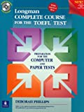 Longman Complete Course for the Toefl Test: Preparation for the Computer and Paper Tests