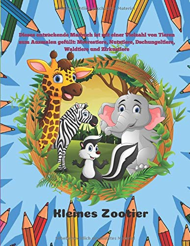Kleines Zootier - Dieses entzückende Malbuch ist mit einer Vielzahl von Tieren zum Ausmalen gefüllt: Meerestiere, Nutztiere, Dschungeltiere, Waldtiere und Zirkustiere