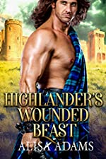 Highlander's Wounded Beast: A Scottish Medieval Historical Romance (Beasts Of The Highlands Book 3)