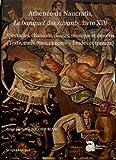 Athénée de Naucratis, Le banquet des savants, livre XIV - Spectacles, chansons, danses, musique et desserts (texte, traduction et notes - études et travaux) 2 volumes