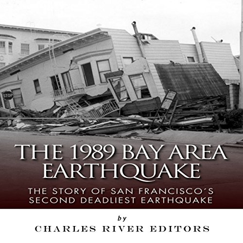 The 1989 Bay Area Earthquake: The Story of San Francisco's Second Deadliest Earthquake Titelbild