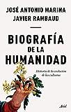 Biografía de la humanidad: Historia de la evolución de las culturas (Ariel)