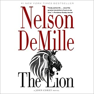 The Lion                   By:                                                                                                                                 Nelson DeMille                               Narrated by:                                                                                                                                 Scott Brick                      Length: 15 hrs and 42 mins     4,450 ratings     Overall 4.4