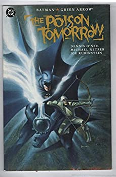 Batman/Green Arrow: The Poison Tomorrow - Book #54 of the Modern Batman