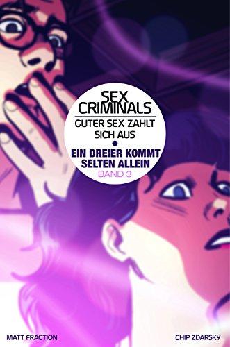 Sex Criminals - Guter Sex zahlt sich aus: Bd. 3: Ein Dreier kommt selten allein