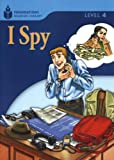 I Spy (Foundations Reading Library: Level 4)